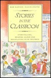 Stories in the Classroom: Storytelling, Reading Aloud, and Roleplaying with Children Bob Barton