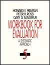 Workbook for Evaluation: A Systematic Approach  by  Howard E. Freeman