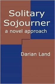 Solitary Sojourner: A Novel Approach  by  Darian Land