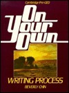 On Your Own: Writing Process  by  Beverly Ann Chin