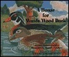 A House for Wanda Wood Duck  by  Patricia Barnes-Svarney