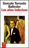 Los años indecisos  by  Gonzalo Torrente Ballester