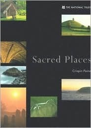 Sacred Places: Spirit and Landscape Crispin Paine
