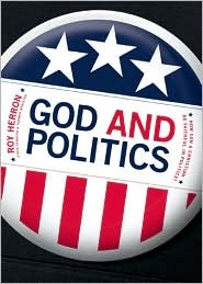 God and Politics: How Can a Christian Be in Politics?  by  Roy Herron