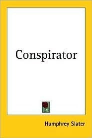 Conspirator Humphrey Slater