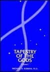 The Tapestry of the Gods : Psychospiritual Transformation and the Seven Rays /The Seven Rays: An Esoteric Key to Understanding Human Nature (2-volume set)  by  Michael D. Robbins