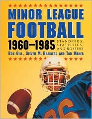 Minor League Football, 1960-1985: Standings, Statistics, and Rosters  by  Bob Gill