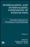 Internalizing and Externalizing Expressions of Dysfunction: Volume 2  by  Cicchetti
