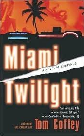 Miami Twilight Tom Coffey
