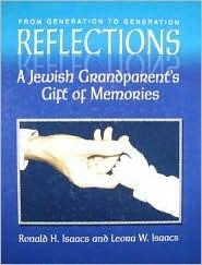 Reflections: A Jewish Grandparents Gift of Memories Ronald H. Isaacs
