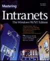 Mastering Intranets: The Windows 95/Nt Edition Pat Coleman