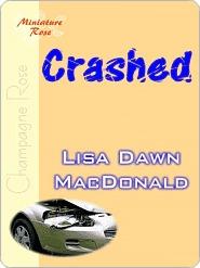 Crashed  by  Lisa Dawn MacDonald