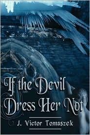 If the Devil Dress Her Not  by  J. , Victor Tomaszek