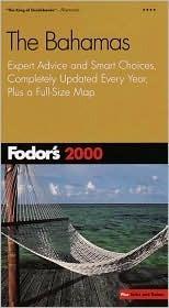 Fodors Bahamas 2000  by  Fodors Travel Publications Inc.