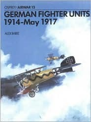 German Fighter Units: 1914–May 1917 Alex Imrie