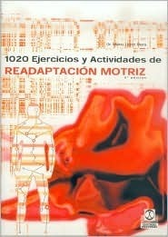 1020 Ejercicios y Actividades de Readaptacion Motriz  by  Mario Lloret Riera