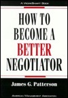 How To Become A Better Negotiator James G. Patterson