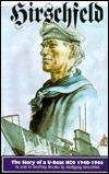 Hirschfeld: The Story of A U-Boat Nco, 1940-1946 Wolfgang Hirschfeld