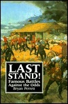 Last Stand!: Famous Battles Against the Odds  by  Bryan Perrett