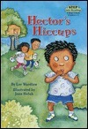 Hectors Hiccups (Step Into Reading: A Step 2 Book) Lee Wardlaw
