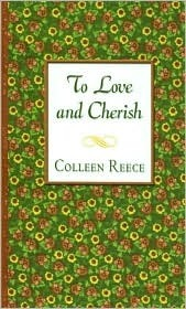 To Love and Cherish Colleen L. Reece