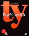Teach Yourself PageMaker 6 5 for Macintosh and Windows  by  David D. Busch