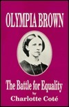 Olympia Brown: The Battle for Equality  by  Charlotte Cote