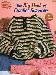 The Big Book of Crochet Sweaters: 10 Designs Jean Leinhauser