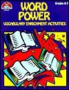 Word Power (Vocabulary Enrichment Activities, Grades 6-7)  by  Suzanne Lowe Wilke