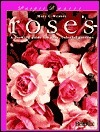 Roses: A Growing Guide for Easy, Colorful Gardens  by  Mary C. Weaver