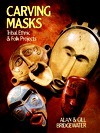 Carving Masks: Tribal, Ethnic and Folk Projects  by  Alan Bridgewater