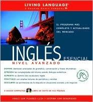 Ingles Esencial Nivel Avanzado (Book/CD) (LL(R) Ultimate Advanced Course) Living Language