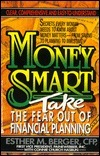 Money Smart: Taking Control of Your Own Financial Life Esther M. Berger