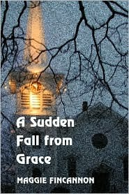 A Sudden Fall from Grace Maggie Finncannon