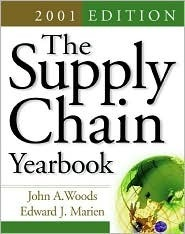 The Supply Chain Yearbook, 2001 Edition John Woods