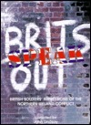 Brits Speak Out: British Soldiers Impressions of the Northern Ireland Conflict  by  John Lindsay