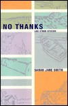 No Thanks: And Other Stories  by  Sarah Jane Smith