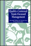 Quality-Centered/Team-Focused Management  by  John Hodge-Williams