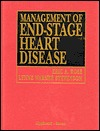 Management of End-Stage Heart Disease Eric A. Rose