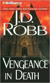 Vengeance in Death (In Death, #6)  by  J.D. Robb