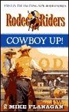 Rodeo Riders: Cowboy Up! Mike Flanagan