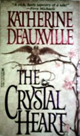 The Crystal Heart  by  Katherine Deauxville