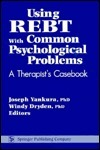 Using Rebt with Common Psychological Problems: A Therapists Casebook  by  Joseph Yankura