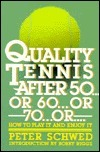 Quality Tennis After 50-- Or 60-- Or 70-- Or-- Peter Schwed