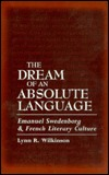 The Dream of an Absolute Language  by  Lynn R. Wilkinson