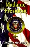 Madame President  by  Eugene McCreary