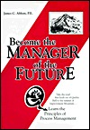 Become the Manager of the Future James C. Abbott
