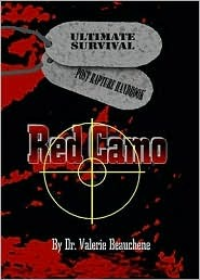 Red Camo: Ultimate Survival Post Rapture Handbook  by  Valerie A. Beauchene