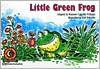 Little Green Frog Rozanne Lanczak Williams