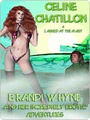 Lashed at the Mast [Brandi Whyne Series Chapter 2] Celine Chatillon